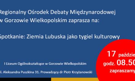 17 października, Cykl spotkań: Ziemia Lubuska jako tygiel kulturowy