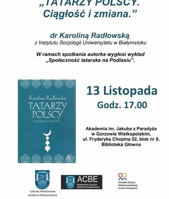 """Spotkanie z autorką książki """"TATARZY POLSCY. Ciągłość i zmiana."""""""