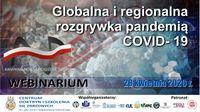"Webinarium nt. ""Globalna i regionalna rozgrywka pandemią COVID-19"""