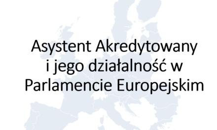"""Akcja Edukacja ! """"Asystent akredytowany i jego działalność w Parlamencie europejskim"""""""