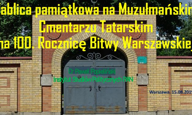 Tablica pamiątkowa na Muzułmańskim Cmentarzu Tatarskim na 100. Rocznicę Bitwy Warszawskiej