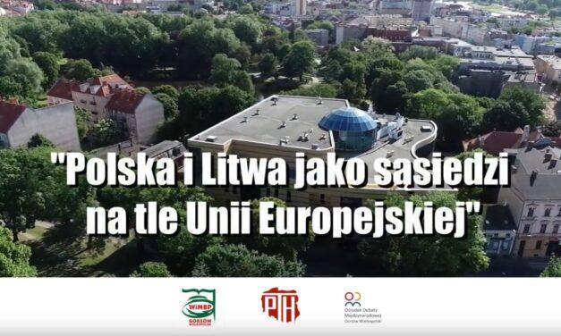"""""""Polska i Litwa jako sąsiedzi na tle Unii Europejskiej"""""""
